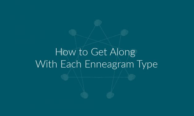 How to Get Along With Each Enneagram Type