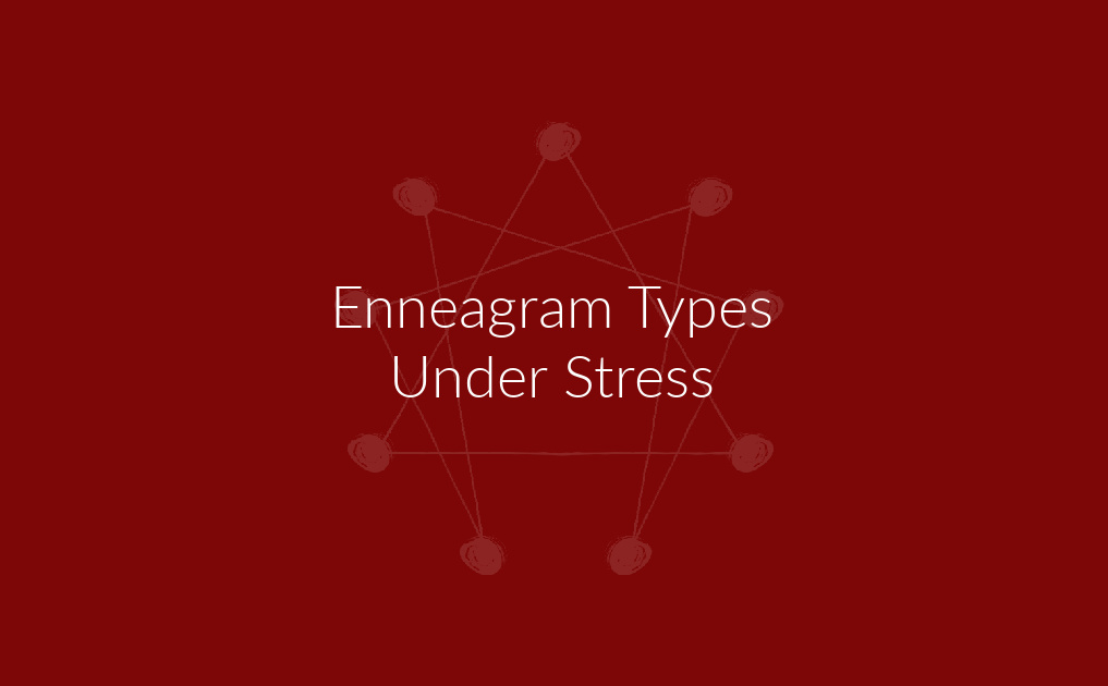 Enneagram Types Under Stress
