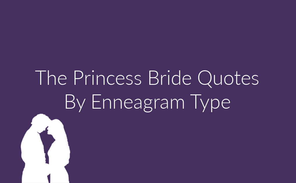 The Princess Bride Quotes By Enneagram Type