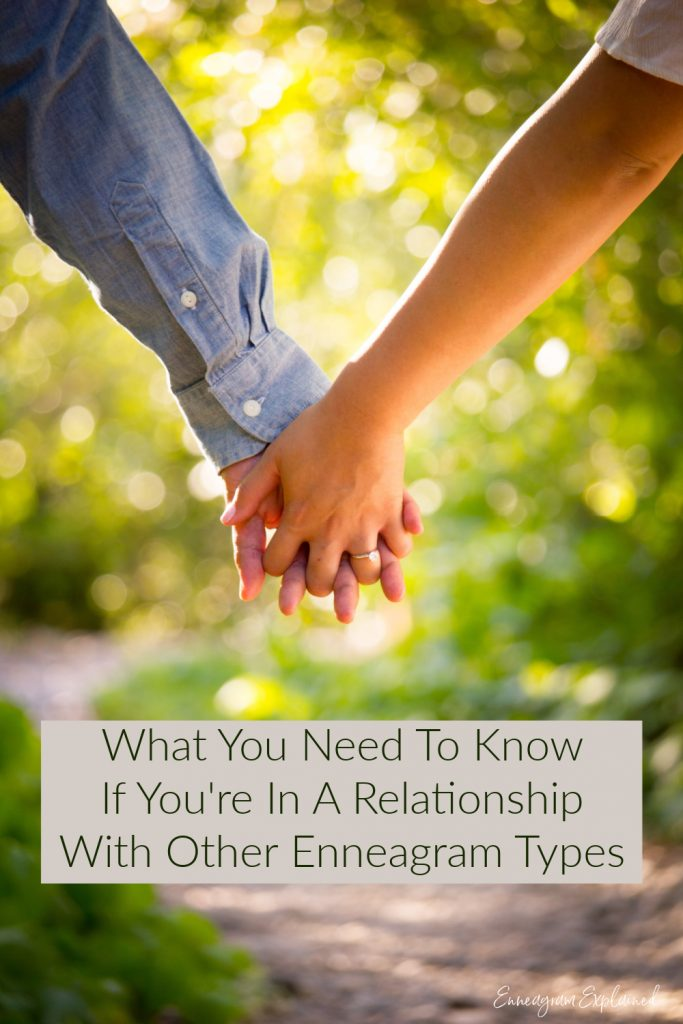 What You Need to know if you're in a relationship with other enneagram types