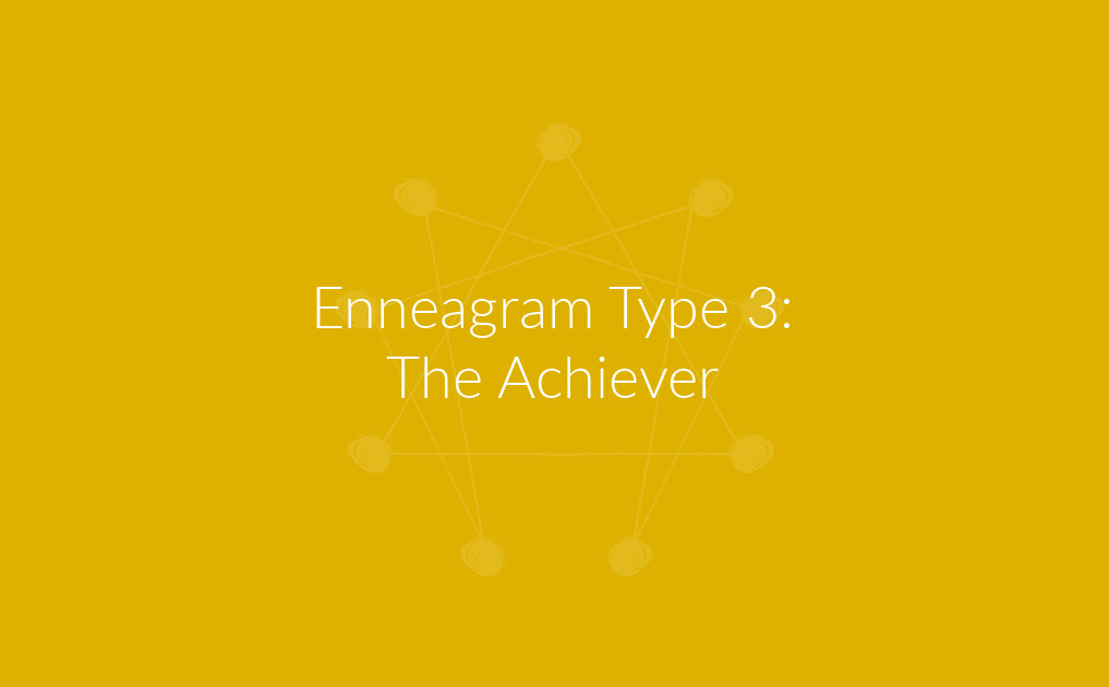 Enneagram Type 3: The Achiever