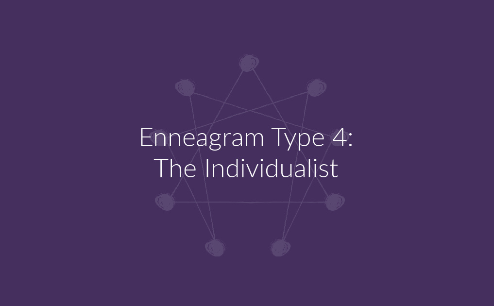 Enneagram Type 4: The Individualist