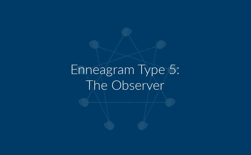 Enneagram Type 5: The Observer