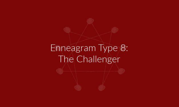 Enneagram Type 8: The Challenger