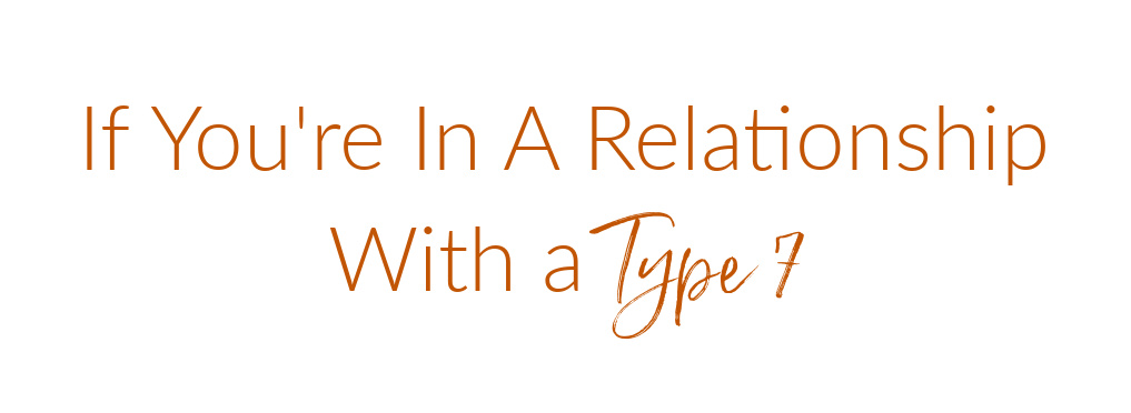 relationship with a type 7