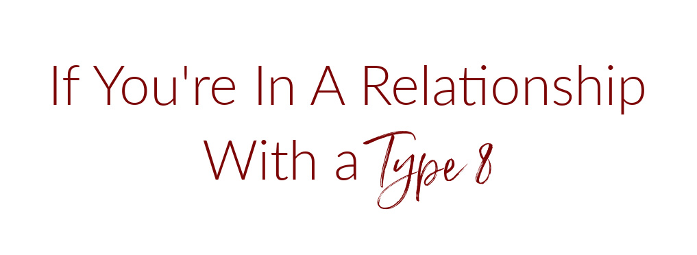 relationship with a type 8