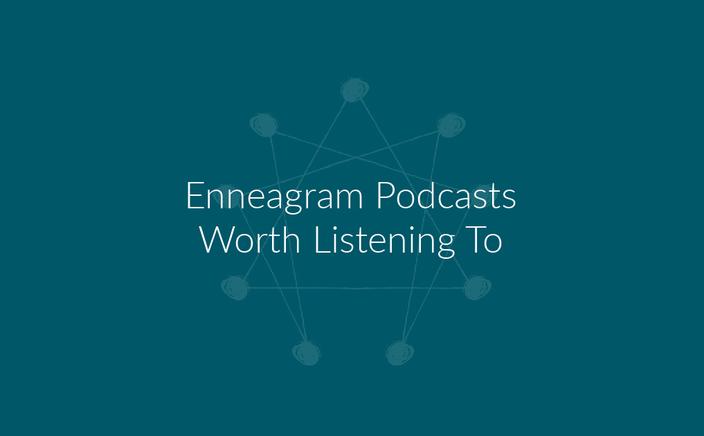 Enneagram Podcasts Worth Listening To