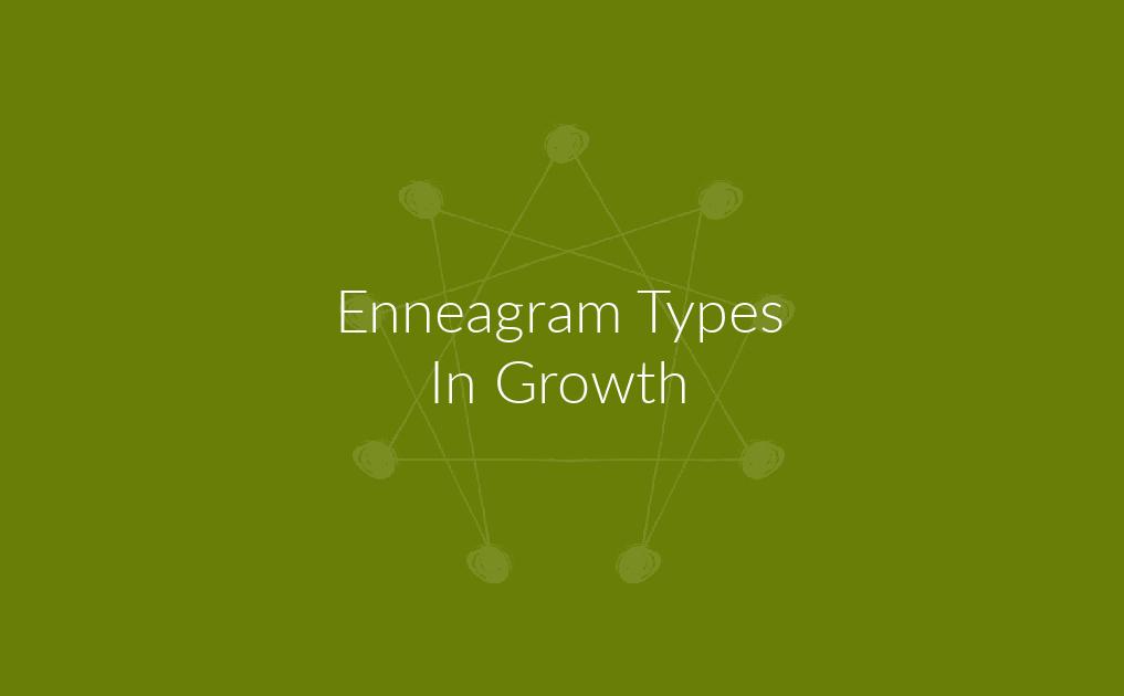 Enneagram Types In Growth
