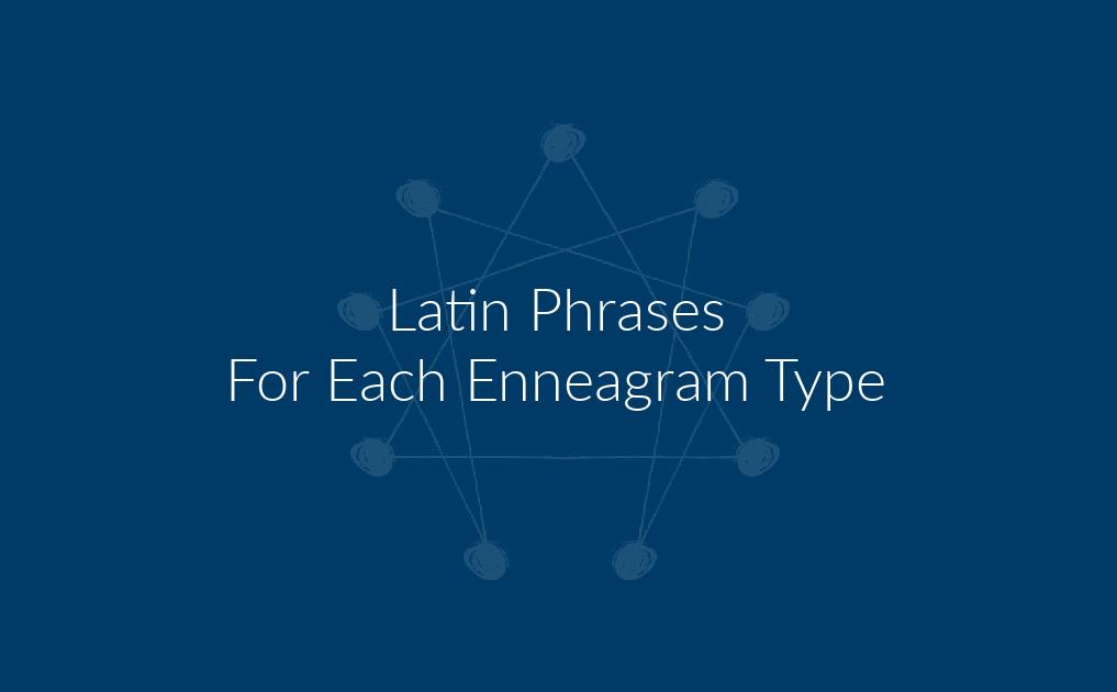 Latin Phrases For Each Enneagram Type