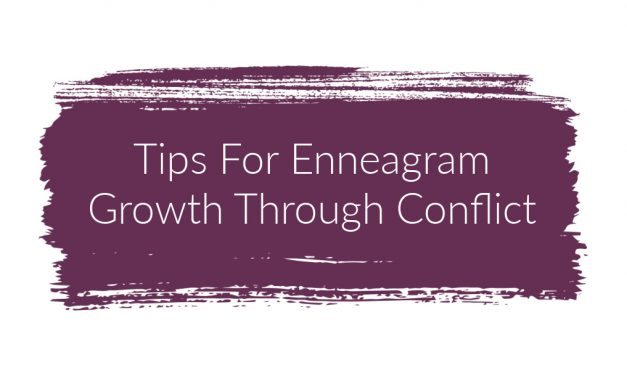 Tips For Enneagram Growth Through Conflict